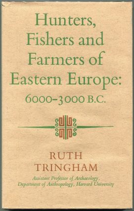 Hunters, Fishers, and Farmers of Eastern Europe; 6000-3000 B.C. Ruth Tringham