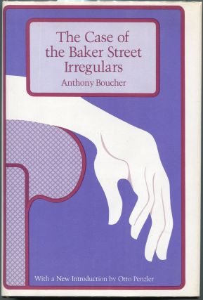 The Case of the Baker Street Irregulars. Anthony Boucher
