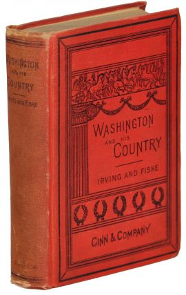 Washington and His Country Being Irving's Life of Washington; Abridged for the Use of Schools....