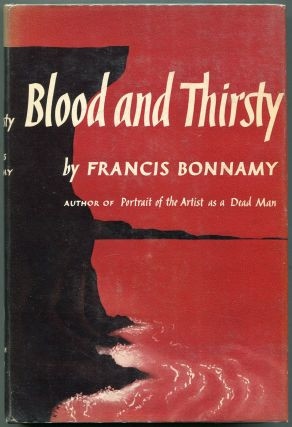 Blood and Thirsty. Francis Bonnamy, Audrey Boyers Walz