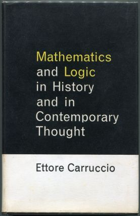 Mathematics and Logic in History and in Contemporary Thought. Ettore Carruccio