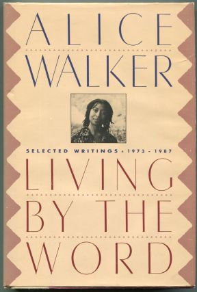 Living By the Word:; Selected Writings 1973-1987. Alice Walker