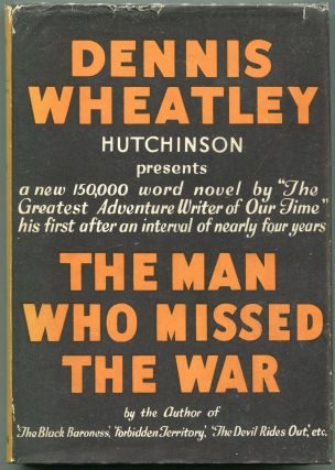The Man Who Missed the War. Dennis Wheatley