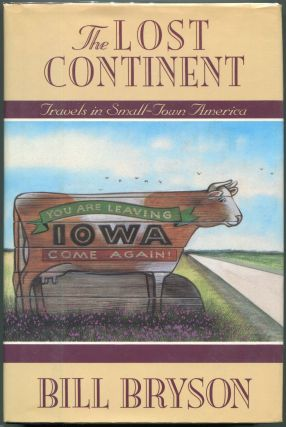 The Lost Continent; Travels in Small-Town America. Bill Bryson