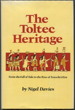 The Toltec Heritage. Nigel Davies