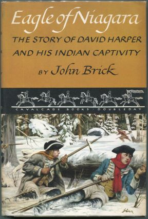 Eagle of Niagara; The Story of David Harper and His Indian Captivity. John Brick