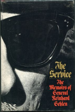 The Service; The Memoirs of General Reinhard Gehlen. Reinhard Gehlen