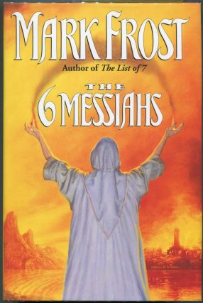 The Six Messiahs. Mark Frost