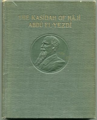 The Kasidah of Haji Abdu El-Yezdi; The Lay of the Higher Law. Abdu the Traveller