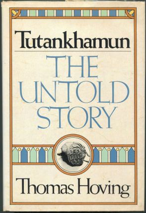 Tutankhamun: The Untold Story. Thomas Hoving