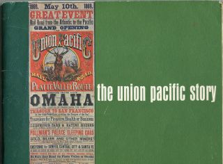 The Union Pacific Story. Union Pacific Railroad