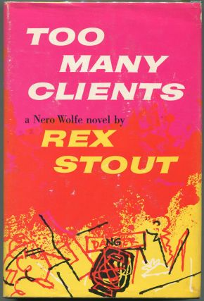 Too Many Clients; A Nero Wolfe Novel. Rex Stout