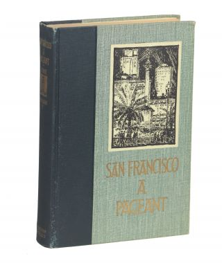 San Francisco; A Pageant. Charles Caldwell Dobie