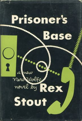 Prisoner's Base; A Nero Wolfe Novel. Rex Stout