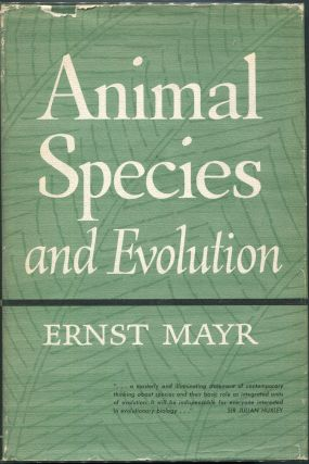 Animal Species and Evolution. Ernst Mayr