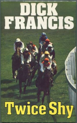 Twice Shy. Dick Francis