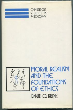 Moral Realism and the Foundations of Ethics. David O. Brink
