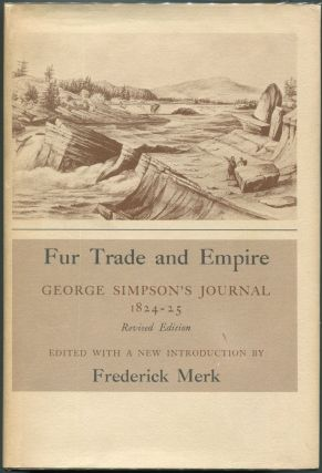 Fur Trade and Empire; George Simpson's Journal. George Simpson