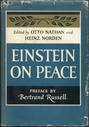 Einstein on Peace. Otto Nathan, Ed Heinz Norden