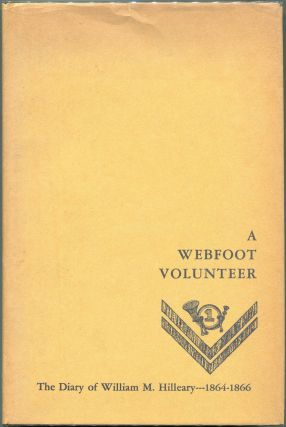 A Webfoot Volunteer; The Diary of William M. Hilleary 1864-1866. William M. Hilleary