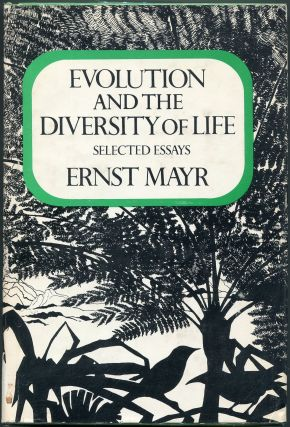 Evolution and the Diversity of Life; Selected Essays. Ernst Mayr