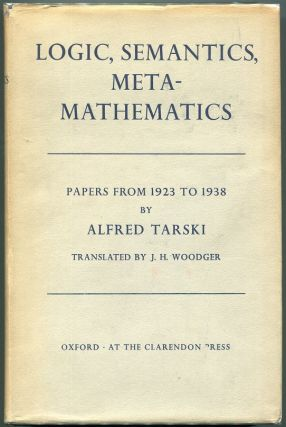 Logic, Semantics, Metamathematics; Papers from 1923 to 1938. Alfred Tarski