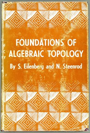 Foundations of Algebraic Topology. Samuel Eilenberg, Norman Steenrod