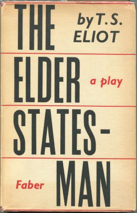The Elder Statesman; A Play. T. S. Eliot