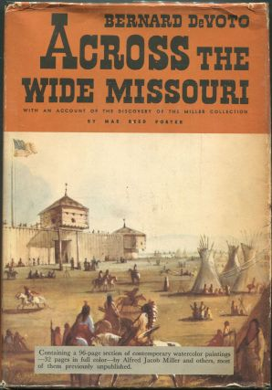 Across the Wide Missouri. Bernard DeVoto