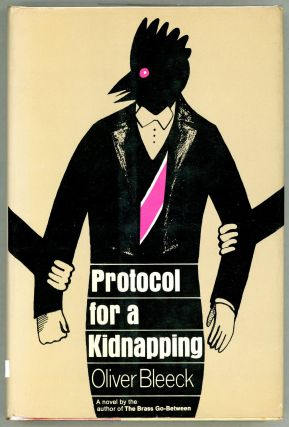 Protocol for a Kidnapping. Oliver Bleeck, Ross Thomas