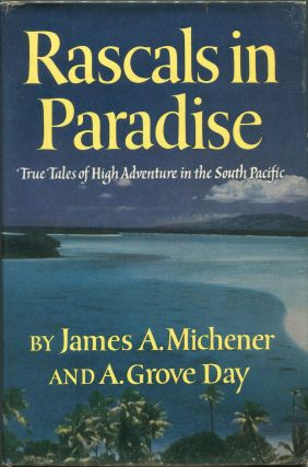 Rascals in Paradise. James A. Michener, A. Grove Day