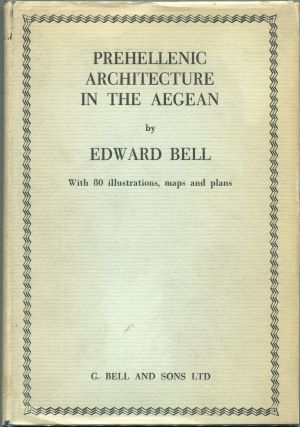 Prehellenic Architecture in the Aegean. Edward Bell