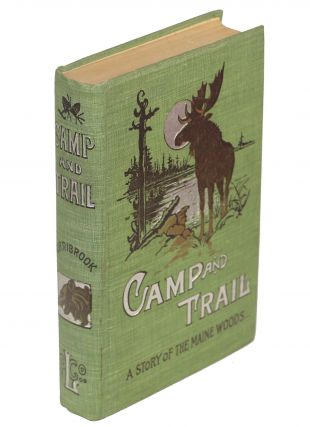 Camp and Trail; A Story of the Maine Woods. Isabel Hornibrook