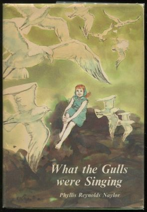 What the Gulls Were Singing. Phyllis Reynolds Naylor