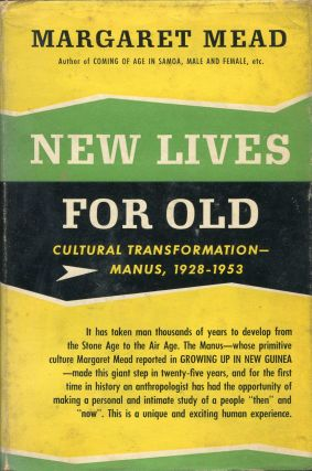 New Lives for Old; Cultural Transformation - Manus, 1928-1953. Margaret Mead