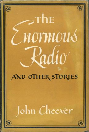 The Enormous Radio; And Other Stories. John Cheever