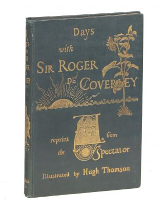 "Days with Sir Roger de Coverley; A Reprint from ""The Spectator"" Joseph Addison, Richard Steele"