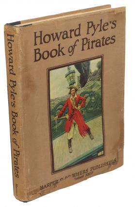 Howard Pyle's Book of Pirates; Fiction, Fact, & Fancy concerning the Buccaneers & Marooners of...