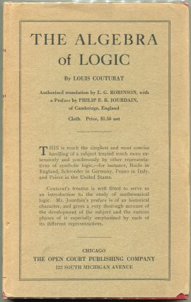 The Algebra of Logic; Authorized English Translation by Lydia Gillingham Robinson, B. A. with a...