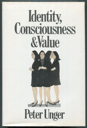 Identity, Consciousness and Value. Peter Unger