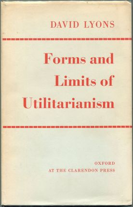 Forms and Limits of Utilitarianism. David Lyons