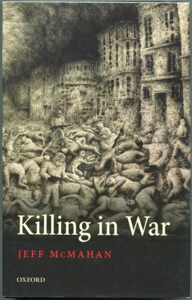 Killing in War. Jeff McMahan