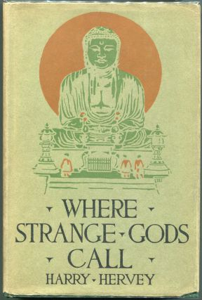 Where Strange Gods Call; Pages out of the East. Harry Hervey