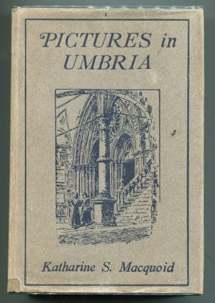 Pictures in Umbria. Katharine S. Macquoid