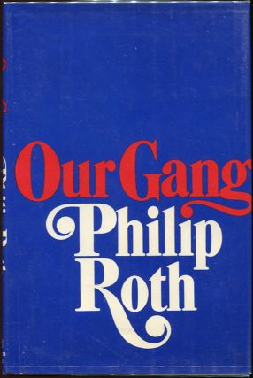 Our Gang; (Starring Tricky and His Friends). Philip Roth