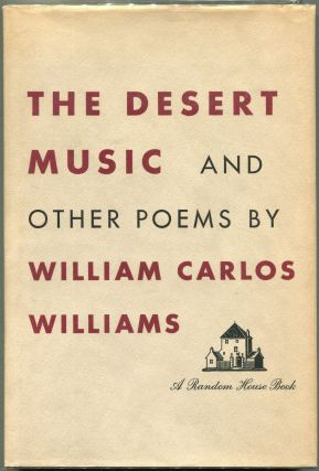 The Desert Music; And Other Poems. William Carlos Williams