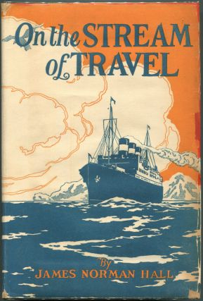 On the Stream of Travel. James Norman Hall