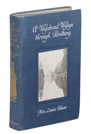 A Vagabond Voyage through Brittany. Mrs. Lewis Chase