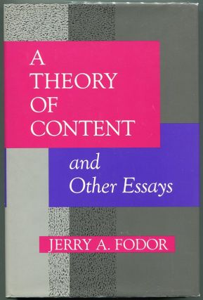 A Theory of Content and Other Essays. Jerry A. Fodor