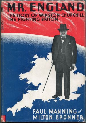 Mr. England; The Life Story of Winston Churchill, The Fighting Briton. Paul Manning, Milton Bronner